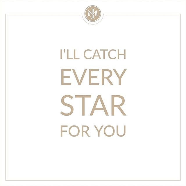 I'll catch every star for you!