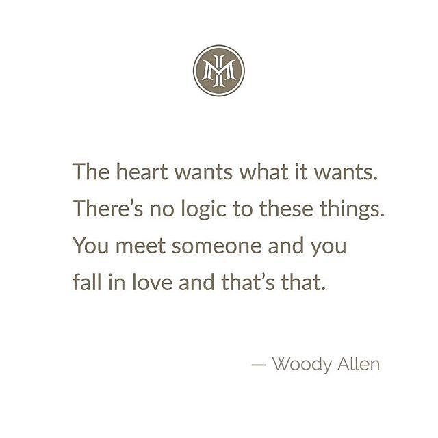 """""""The heart wants what it wants. There's no logic to these things. You meet someone and you fall in love and that's that."""" — Woody Allen⠀"""