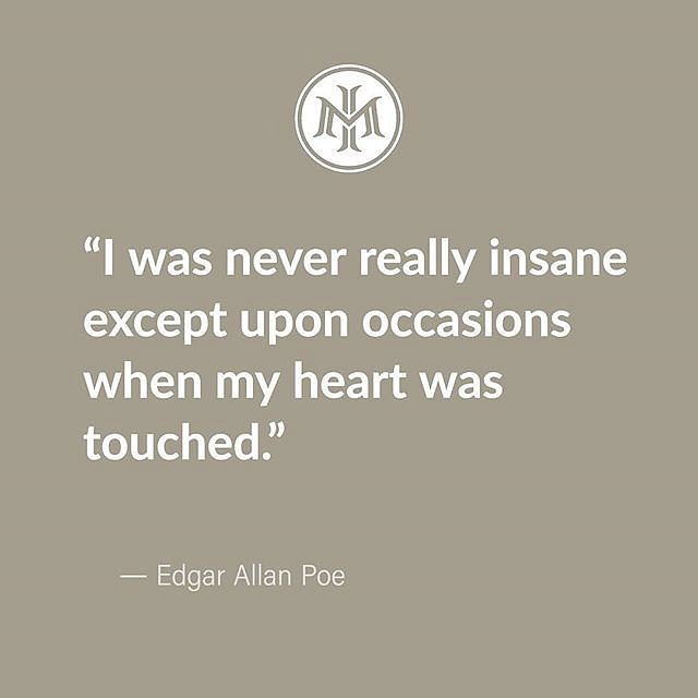 """I was never really insane except upon occasions when my heart was touched."" ⠀"