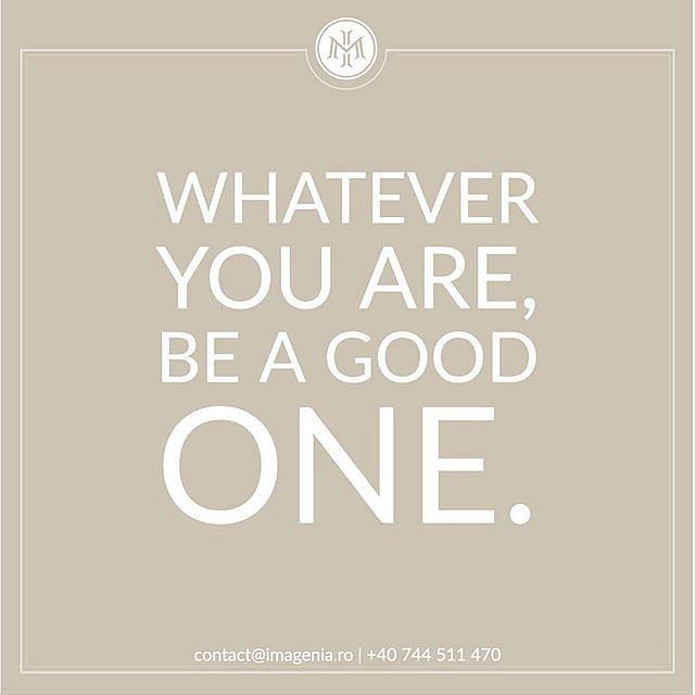 """Whatever you are, be a good one."" ⠀"